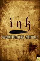 Ink by Damien Walters Grintalis